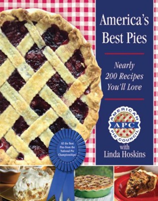 America's Best Pies: Nearly 200 Recipes You'll Love - eBook  -     By: American Pie Council, Linda Hoskins