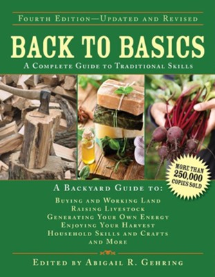 Back to Basics: A Complete Guide to Traditional Skills - eBook  -     By: Abigail Gehring
