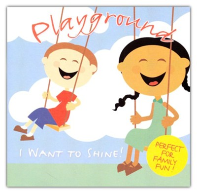Playground: I Want to Shine! Perfect for Family Fun!  -     By: TJ McCloud, TJ McCloud