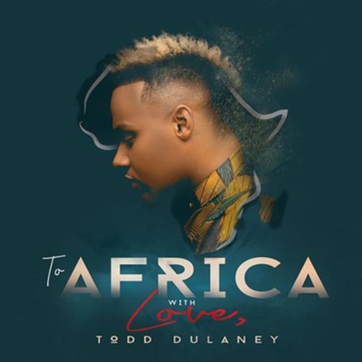 To Africa With Love   -     By: Todd Dulaney