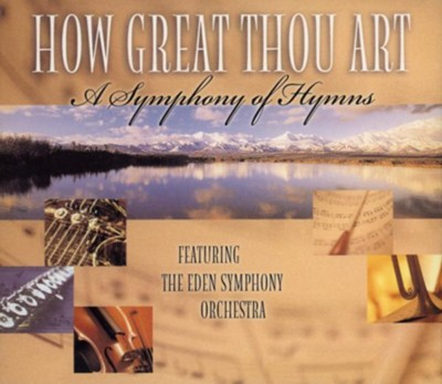 How Great Thou Art: A Symphony of Hymns, 3 CD Set   -     By: The Eden Symphony Orchestra
