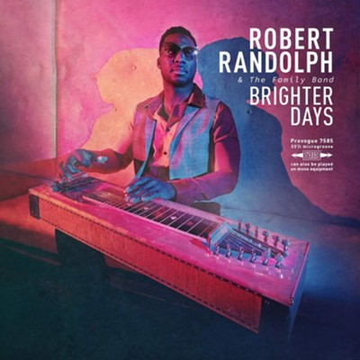 Brighter Days   -     By: Robert Randolph & The Family Band