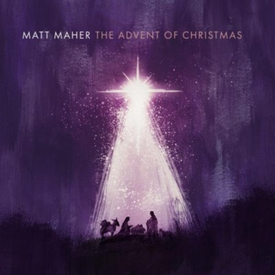 The Advent of Christmas   -     By: Matt Maher