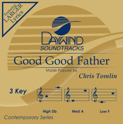 Good, Good Father, Accompaniment CD   -     By: Chris Tomlin
