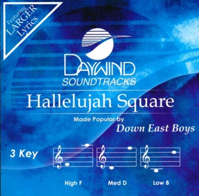 Hallelujah Square, Accompaniment Track  -     By: Down East Boys