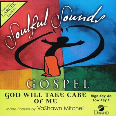 God Will Take Care of Me, Accompaniment Track  -     By: VaShawn Mitchell