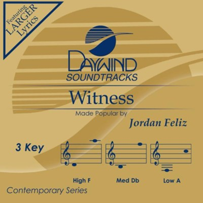 Witness, Accompaniment Track  -     By: Jordan Feliz