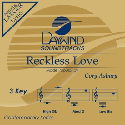 Reckless Love, Accompaniment Track  -     By: Cory Asbury