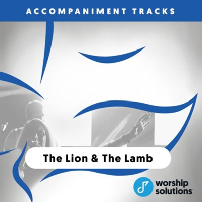 The Lion And The Lamb, Accompaniment Track  -     By: Big Daddy Weave, Brenton Brown, Brian Johnson