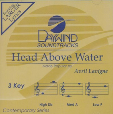 Head Above Water, Accompaniment Track  -     By: Avril Lavigne
