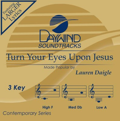 Turn Your Eyes Upon Jesus, Accompaniment Track   -     By: Lauren Daigle