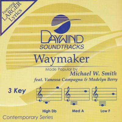 Waymaker (ft. Vanessa Campagna & Madelyn Berry), Accompaniment Track  -     By: Michael W. Smith