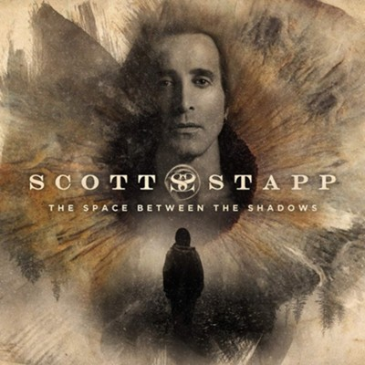 The Space Between the Shadows   -     By: Scott Stapp