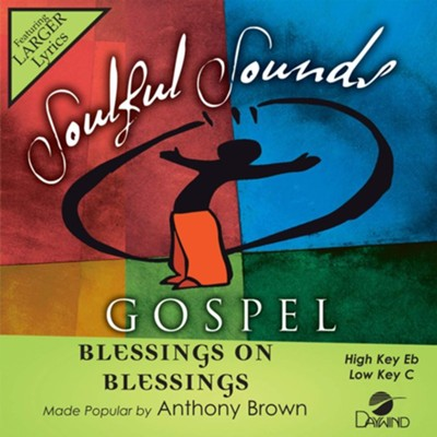 Blessings On Blessings, Accompaniment Track  -     By: Anthony Brown