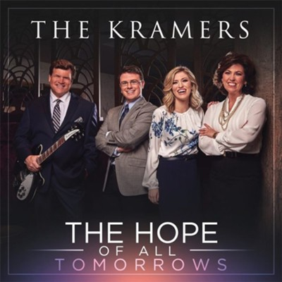 The Hope of All Tomorrows CD  -     By: The Kramers