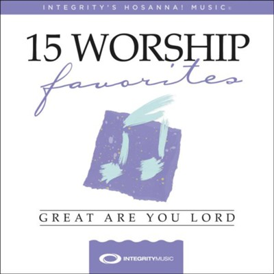 15 Favorite Worship Songs: Great Are You Lord   -     By: Hosanna! Music