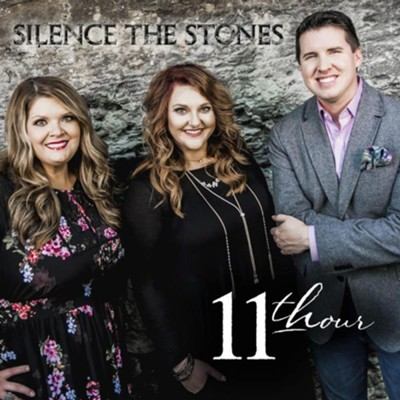 Silence the Stones   -     By: 11th Hour