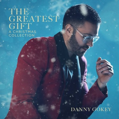 The Greatest Gift: A Christmas Collection   -     By: Danny Gokey