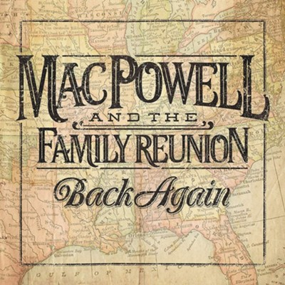 Back Again   -     By: Mac Powell & The Family