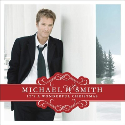 It's A Wonderful Christmas   -     Edited By: Michael W. Smith     By: Michael W. Smith