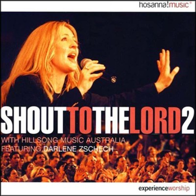 Shout To The Lord 2 CD   -     By: Darlene Zschech
