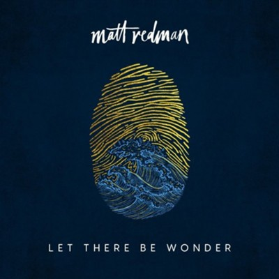 Let There Be Wonder   -     By: Matt Redman