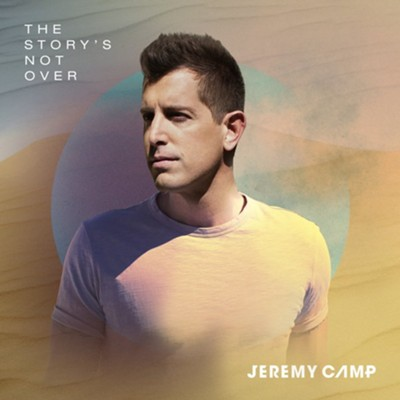 The Story's Not Over   -     By: Jeremy Camp