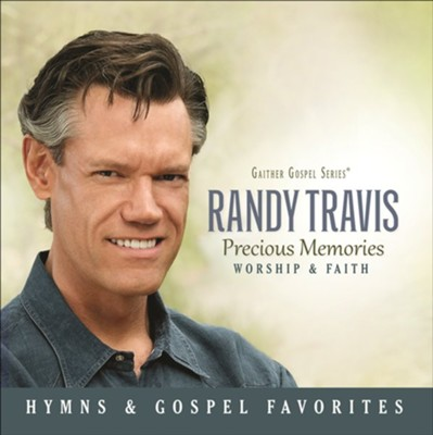 Precious Memories: Worship & Faith   -     By: Randy Travis