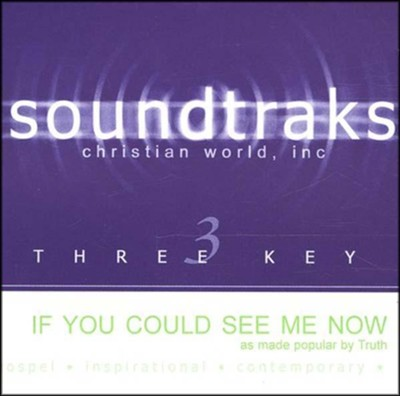 If You Could See Me Now, Accompaniment CD   -     By: Truth
