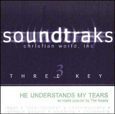 He Understands My Tears, Accompaniment CD   -     By: The Isaacs
