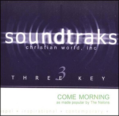 Come Morning, Accompaniment CD   -     By: The Nelons