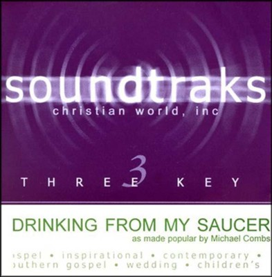 Drinking From My Saucer, Accompaniment CD   -     By: Michael Combs