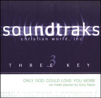 Only God Could Love You More, Accompaniment CD   -     By: Kelly Nelon Thompson
