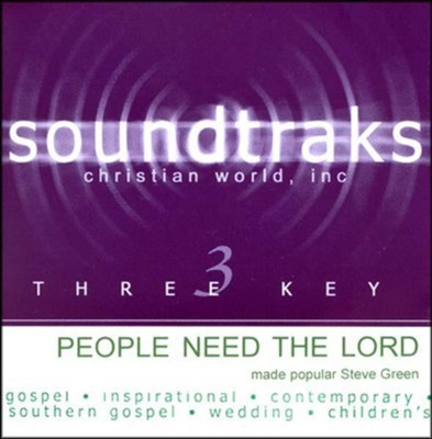 People Need the Lord, Accompaniment CD   -     By: Steve Green