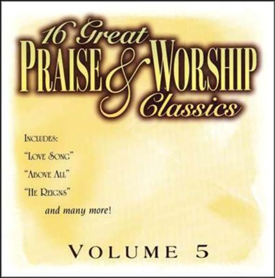 16 Great Praise & Worship Classics, Volume 5 CD   -