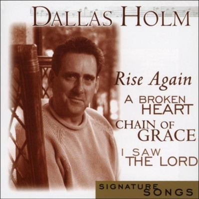 Signature Songs: Dallas Holm, Compact Disc [CD]   -     By: Dallas Holm