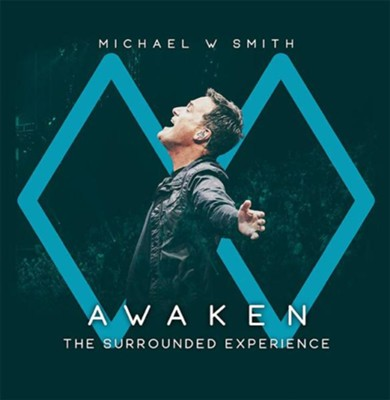 Awaken: The Surrounded Experience   -     By: Michael W. Smith