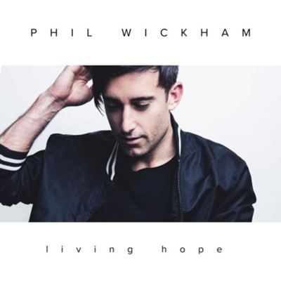 Living Hope   -     By: Phil Wickham