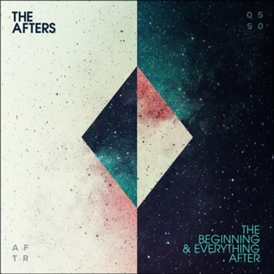 The Beginning & Everything After   -     By: The Afters
