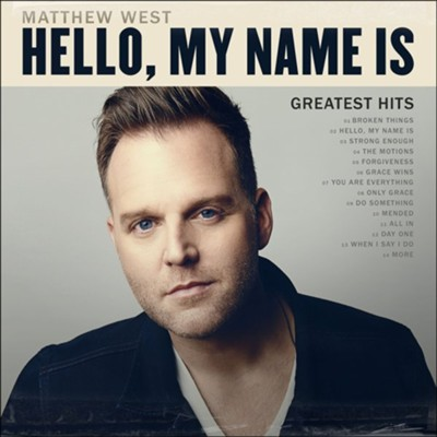 Hello, My Name Is: Greatest Hits   -     By: Matthew West