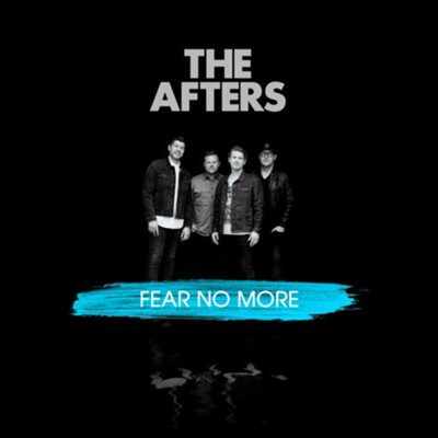 Fear No More   -     By: The Afters