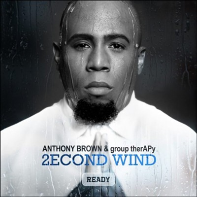 Second Wind   -     By: Anthony Brown & group therAPy