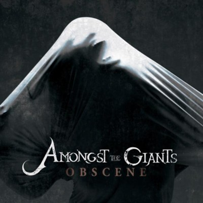 Obscene   -     By: Amongst the Giants