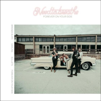 Forever on Your Side  EP  -     By: NEEDTOBREATHE