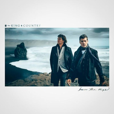 Burn the Ships   -     By: for KING & COUNTRY
