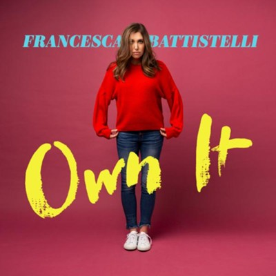 Own It   -     By: Francesca Battistelli