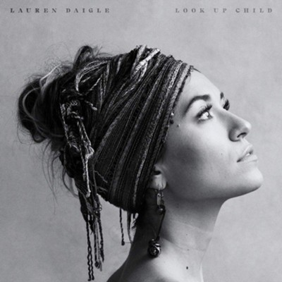 Look Up, Child   -     By: Lauren Daigle