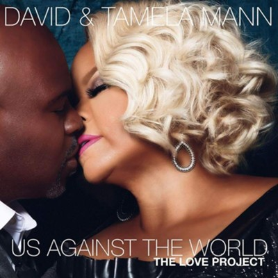 Us Against the World: The Love Project   -     By: David Mann, Tamela Mann