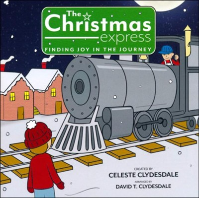 The Christmas Express, Listening CD - By: Celeste Clydesdale, David T. Clydesdale