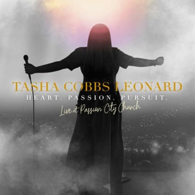 Heart. Passion. Pursuit. Live at Passion City Church   -     By: Tasha Cobbs Leonard